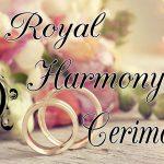 Royal Harmony Cerimonial